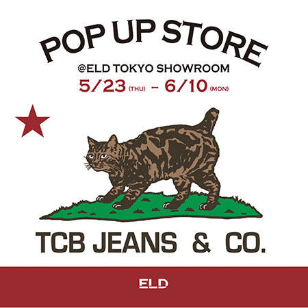 【TCB Jeans】pop up store @ELD 東京ショールーム